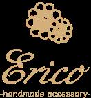Erico -ハンドメイドアクセサリー-